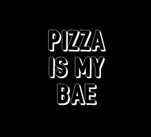 Pizza is my bae. by KajsaOlhsson