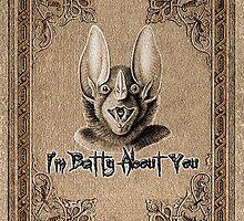 I'm Batty About You by GothCardz
