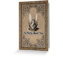 I'm Batty About You Greeting Card