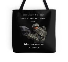 Halo - Thought I'd Try shooting my way out Tote Bag
