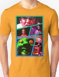Pruppets are scary T-Shirt