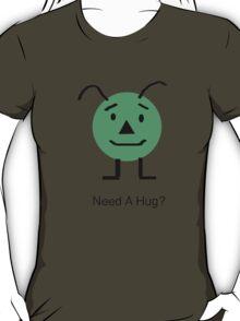Need A Hug? T-Shirt