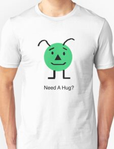 Need A Hug? Unisex T-Shirt