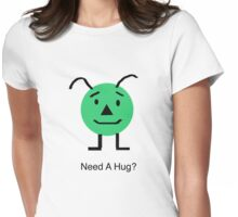 Need A Hug? Womens Fitted T-Shirt