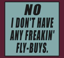 NO I DON'T HAVE ANY FREAKIN' FLY-BUYS by Tania  Donald