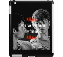 If you've ever been my friend .. iPad Case/Skin