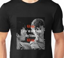 If you've ever been my friend .. Unisex T-Shirt