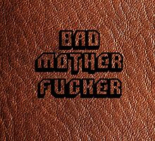 Bad Motherfucker Leather - Pulp Fiction by FKstudios