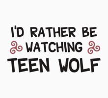 I'd rather be watching teen wolf Kids Clothes