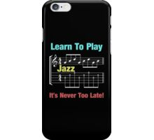 Learn to play jazz  iPhone Case/Skin