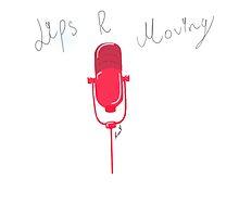 Lips Are Moving by PurpleGlitterXx