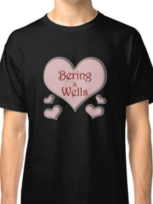 Bering and Wells Happy Valentines Day Classic T-Shirt