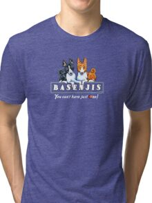Basenjis: Can't Have Just One {dark} Tri-blend T-Shirt