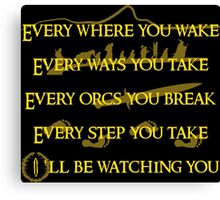 Every Orcs you Break Eye'll be watching you Canvas Print