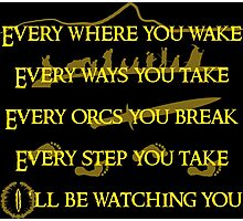 Every Orcs you Break Eye'll be watching you Photographic Print