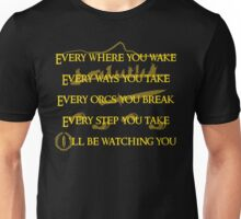 Every Orcs you Break Eye'll be watching you Unisex T-Shirt