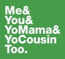 Me&You&YouMama&YoCousinToo Baby Tee