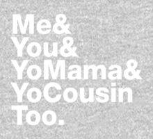 Me&You&YouMama&YoCousinToo One Piece - Long Sleeve