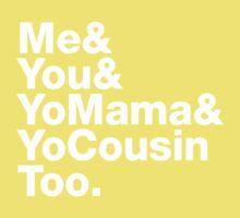 Me&You&YouMama&YoCousinToo Kids Tee