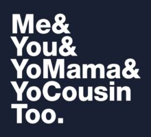 Me&You&YouMama&YoCousinToo One Piece - Short Sleeve