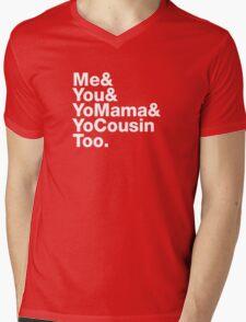 Me&You&YouMama&YoCousinToo Mens V-Neck T-Shirt