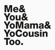Me&You&YouMama&YoCousinToo - Clear Background  One Piece - Short Sleeve