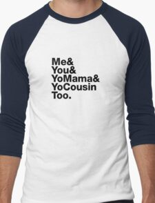 Me&You&YouMama&YoCousinToo - Clear Background  Men's Baseball ¾ T-Shirt