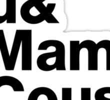 Me&You&YouMama&YoCousinToo - Clear Background  Sticker
