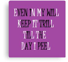 KEEP IT TRILL Canvas Print