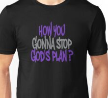 How You Gonna Stop God's Plan?  Unisex T-Shirt