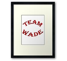 Team Wade Framed Print