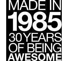 'Made in 1985, 30 Years of Being Awesome' T-shirts, Hoodies, Accessories and Gifts Photographic Print