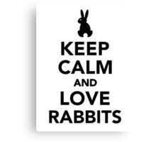 Keep calm and love rabbits Canvas Print