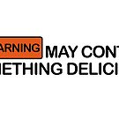 May contain something delicious by Dominika Aniola