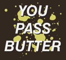 You Pass Butter T-Shirt