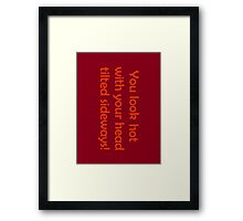 You Look Hot...! Framed Print