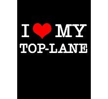 I Love My TOP-LANE  [Black] Photographic Print