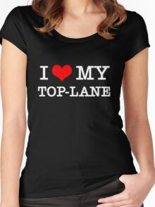 I Love My TOP-LANE  [Black] Women's Fitted Scoop T-Shirt