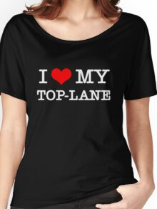 I Love My TOP-LANE  [Black] Women's Relaxed Fit T-Shirt
