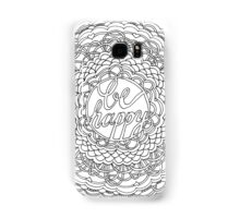 You Can Choose to Be Happy Samsung Galaxy Case/Skin