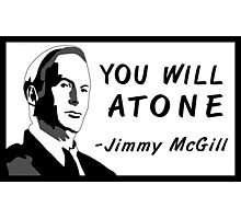 You Will Atone  Photographic Print
