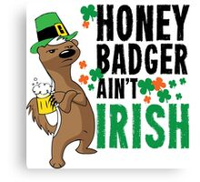 Honey Badger Ain't Irish Canvas Print