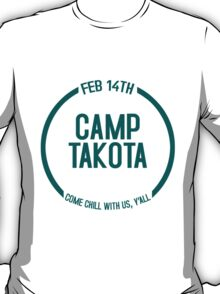 Camp Takota - Come Chill With Us, Y'all - ONE YEAR T-Shirt