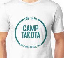 Camp Takota - Come Chill With Us, Y'all - ONE YEAR Unisex T-Shirt