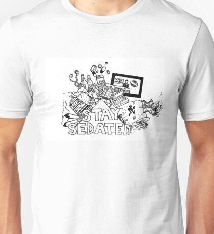 STAY SEDATED  Unisex T-Shirt