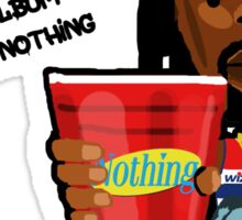 Nothing in Wale cup Sticker