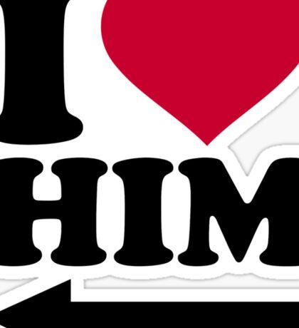 I love him Sticker