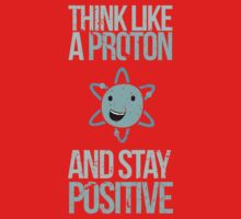 Excuse Me While I Science: Think Like A Proton and Stay Positive One Piece - Long Sleeve