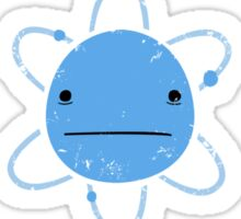 Excuse Me While I Science: Never Trust An Atom, They Make Up Everything Sticker