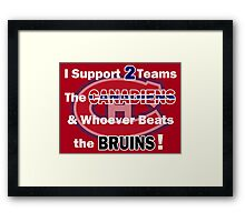 I support 2 teams - Montreal Canadiens Framed Print